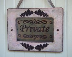 Shabby chic vintage style Private door sign antiqued mirror in pink and brown. Great for work or home or anywhere you want to claim some privacy! Just simply hang on your door to keep others out!