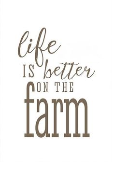 Country Brown - Life is better on the farm...