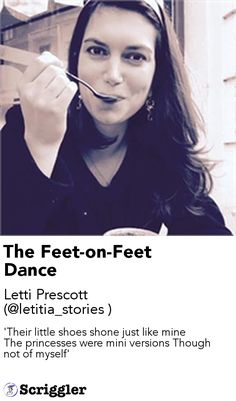 The Feet-on-Feet Dance by Letti Prescott (@letitia_stories ) https://scriggler.com/detailPost/story/54552 'Their little shoes shone just like mine The princesses were mini versions Though not of myself'