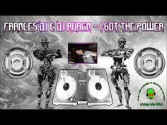 Frances Dj & Dj Ruben - I Got The Power