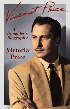 Vincent Price: A Daughter's Biography by Victoria Price, http://www.amazon.com/dp/B00K04NDPK/ref=cm_sw_r_pi_dp_9loPtb12HYEWG