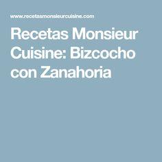 Recetas Monsieur Cuisine: Bizcocho con Zanahoria