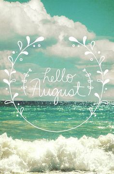 Hello August august hello august august quotes welcome august hello august quotes welcome august quotes Seasons Months, Days And Months, Months In A Year, 12 Months, August Month, New Month, August Summer, August Quotes Month Of, Welcome August Quotes