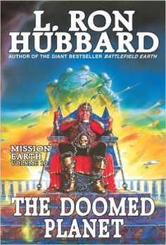 Doomed Planet, New York Times Best Seller by L. Ron Hubbard: Mission Earth Volume 10 - Kindle edition by L. Ron Hubbard. Literature & Fiction Kindle eBooks @ Amazon.com.