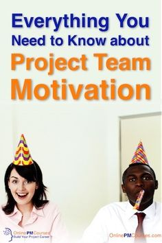 Everything You need to Know about Project Team Motivation