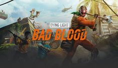 You have been invited to Dying Light: Bad Blood Global Playtests Bad Blood, Best Games, Seasons, Seasons Of The Year