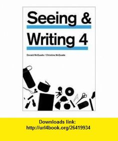 Seeing and Writing 4th (fourth) edition Text Only Donald McQuade ,   ,  , ASIN: B004PA1OF6 , tutorials , pdf , ebook , torrent , downloads , rapidshare , filesonic , hotfile , megaupload , fileserve