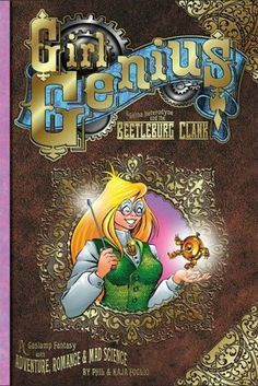 Girl Genius, Vol. 1: Agatha Heterodyne and the Beetleburg Clank (Girl Genius #1)