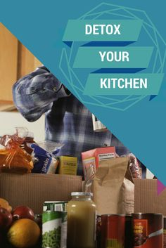 Get nasty items out of your home, and keep them out for good.   KITCHEN DETOX