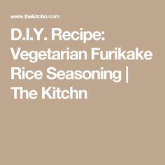 D.I.Y. Recipe: Vegetarian Furikake Rice Seasoning | The Kitchn