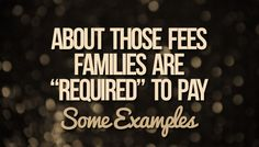 "About Those Fees Families Are ""Required"" to Pay"