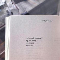 """""""We're only haunted by the things we refuse to accept. Poem Quotes, True Quotes, Words Quotes, Best Quotes, Motivational Quotes, Inspirational Quotes, Qoutes, Sayings, Citations Instagram"""