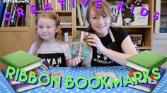 Creative Kids - Ribbon Bookmarks - Mother's Day! Kids Crafts - YouTube