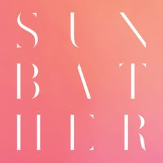 Sunbather, record cover submitted and designed by Nick Steinhardt/23in (2013) –Type OnlyUnit Editions