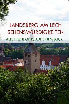 Landsberg am Lech Sehenswürdigkeiten und Tipps.