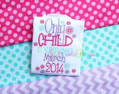 Only Child Expiring March 2014 Embroidered Shirt - Sibling Shirt - Big Sister Shirt - Birth Announcement - Only Child 2014 Shirt on Etsy, $22.00