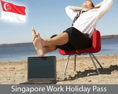 #Singapore Work holiday pass allows foreign graduate #students to #work in country...  Read more info.