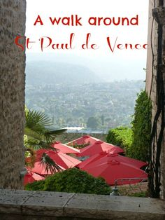 Take a stroll through the twisting narrow alleyways of medieval hilltop village St Paul de Vence, one of the most beautiful villages in the South of France