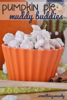 Pumpkin Pie Muddy Buddies  Ingredients      1 box Cinnamon Chex Cereal      1 cup Pumpkin Pie Hershey Kisses (or any combination* of chocolate, to equal 1 cup)      1/3 cup + 1-2 tbsp butter      1 tsp vanilla      1 1/2 cups powdered sugar