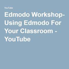 Edmodo Workshop- Using Edmodo For Your Classroom - YouTube