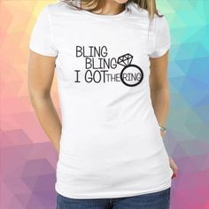 Tricou Burlacite Bling bling I got the ring Wedding Planning Timeline, T Shirts For Women, Mens Tops, Fashion, Moda, Fashion Styles, Fasion