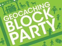 International Geocaching day is 8/18/12.  I'd love to go to the block party.