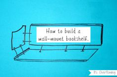 DIY Wall-Mouted BookShelves - It's Overflowing