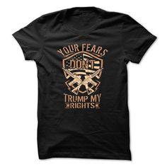 Donald Trump: Second Amendment-YOUR FEARS DONT TRUMP MY RIGHTS!!! Shirts & Tees