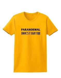 TooLoud Paranormal Investigator Womens T-Shirt