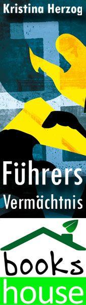 """""""Führers Vermächtnis"""" von Kristina Herzog ab September 2013 im bookshouse Verlag. www.bookshouse.de/banner/?07195940145D1F57111B0805575C4F163BC6"""