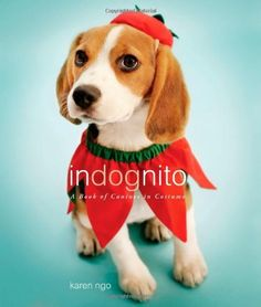 InDognito: A Book of Canines in Costume by Karen Ngo