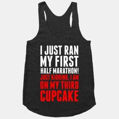 I Just Ran My First Half Marathon.... so much more true for me !!!!