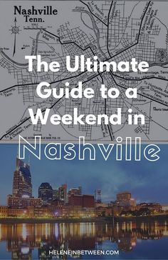The Ultimate Guide to a Weekend in Nashville | Helene in Between #nashville #travel #travelguide