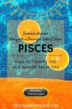 Summer Arrived on June 20 alongside a Powerful Solar Eclipse. Become a member and find Out Where the New Season Takes You.  *** #astrology #horoscope #planets #stars #summer #solar #sun