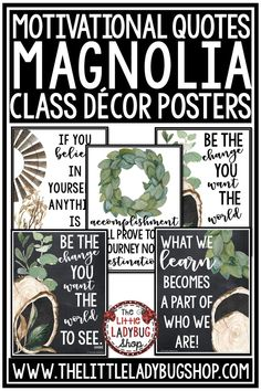 Are you looking for the perfect and inviting touch to bring to your classroom? These Magnolia Collection Motivational Posters are perfect for you! You will inspire your students with such simple inspiring class decor! #motivationalposters #farmhouseinspirationalquote #farmhousequoteposters