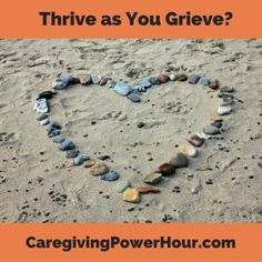 Can You Thrive as You Grieve?