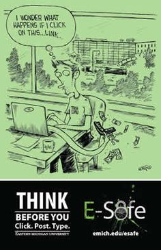 Think before you click - part of Eastern Michigan University's E-Safe security awareness campaign.