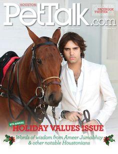 72b1ce3c2740 ZB PR client Ameer Jumabhoy featured on the cover of December 2012 Houston  Pet Talk Magazine. Ameer Jumabhoy · Press   Polo