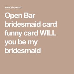 Open Bar Bridesmaid Card Funny Will You Be My Bridal Proposal Cards