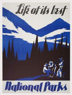 """Life at Its Best, Dorothy Waugh, WPA/FAP New York, 1935. Depth is achieved between foreground and background with a limited two-color palette. The lettering of """"National Parks"""" references the rugged mountainous terrain. Courtesy of the National Park Service."""