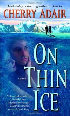 On Thin Ice (The Men of T-FLAC: The Wrights, Book 6) by Cherry Adair http://www.amazon.com/dp/080412003X/ref=cm_sw_r_pi_dp_39Umwb0PNB97R