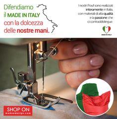 """Il made in Italy è una garanzia di qualità. Cerchiamo di non cedere alle lusinghe dell'esterofilia o dell'""""a buon mercato"""". Il made in Italy è amore, soprattutto nelle proprie case."""