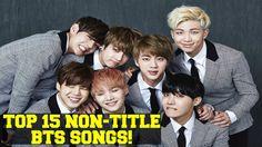 [Top 15] Non-Title BTS (Bangtan Boys) Songs!