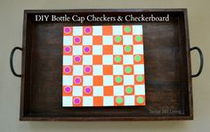 Would be a great idea to make a tray to hold 'in progress' games of all sizes to easily move off of table for dinnertime...DIY Bottle Cap Checkers  & Checkboard - cheap and easy to make!