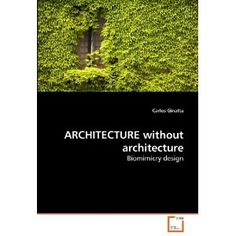 ARCHITECTURE without architecture: Biomimicry design [Paperback]  Carlos Ginatta (Author)