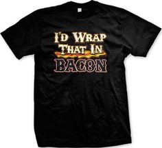 Id Wrap That In Bacon Mens T-shirt Hilarious Funny Bacon Design Mens Tee (Black 3X-Large)
