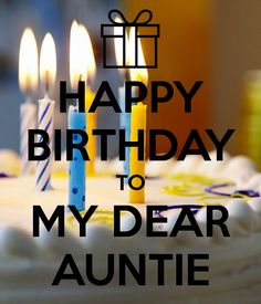 HAPPY BIRTHDAY TO MY DEAR AUNTIE