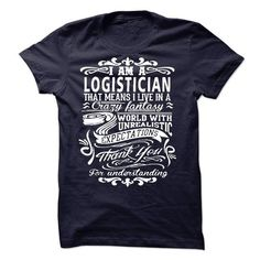 I am a Logistician - #tshirt cutting #sweatshirt fashion. SATISFACTION GUARANTEED => https://www.sunfrog.com/LifeStyle/I-am-a-Logistician-18100964-Guys.html?68278