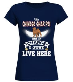 "# Chinese Shar Pei Is In Charge Here .  HOW TO ORDER:1. Select the style and color you want2. Click ""Buy it now""3. Select size and quantity4. Enter shipping and billing information5. Done! Simple as that!TIPS: Buy 2 or more to save shipping cost!This is printable if you purchase only one piece. so don't worry, you will get yours.Guaranteed safe and secure checkout via: Paypal 