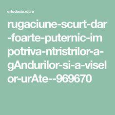 rugaciune-scurt-dar-foarte-puternic-impotriva-ntristrilor-a-gAndurilor-si-a-viselor-urAte--969670 Math Equations